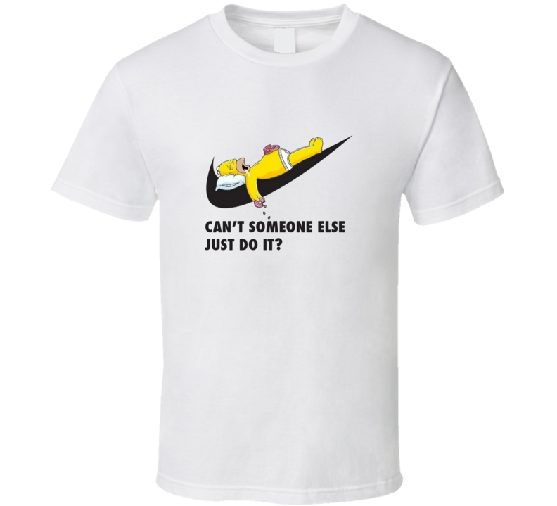 Homer Simpson Can't Someone Else Just Do It Replica Funny Classic T Shirt
