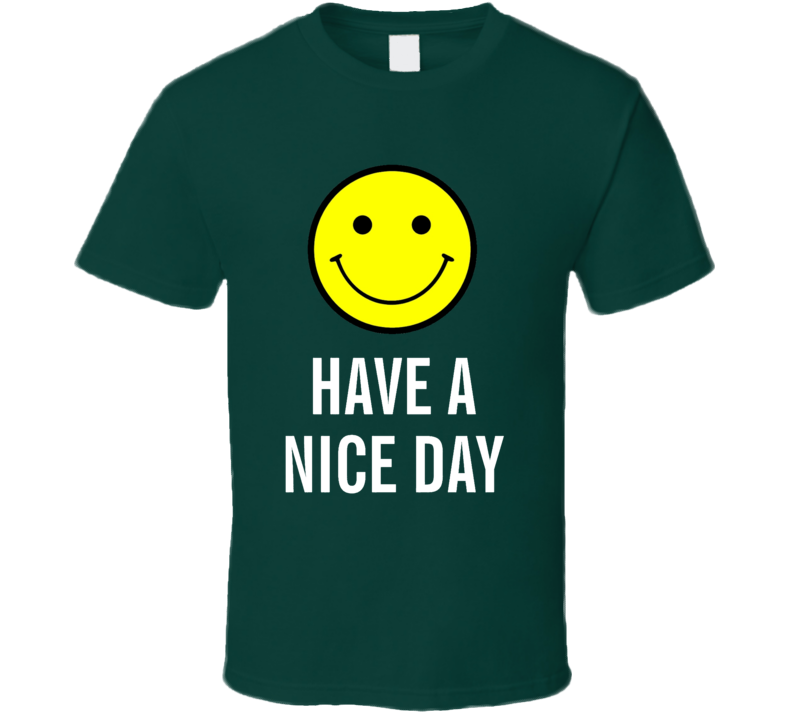 Have A Nice Day Smiley Face Trendy Classic T Shirt