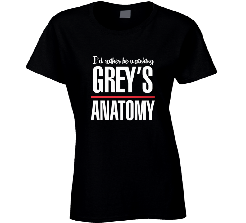 I'd Rather Be Watching Grey's Anatomy TV Meredith Derek McDreamy Shirt
