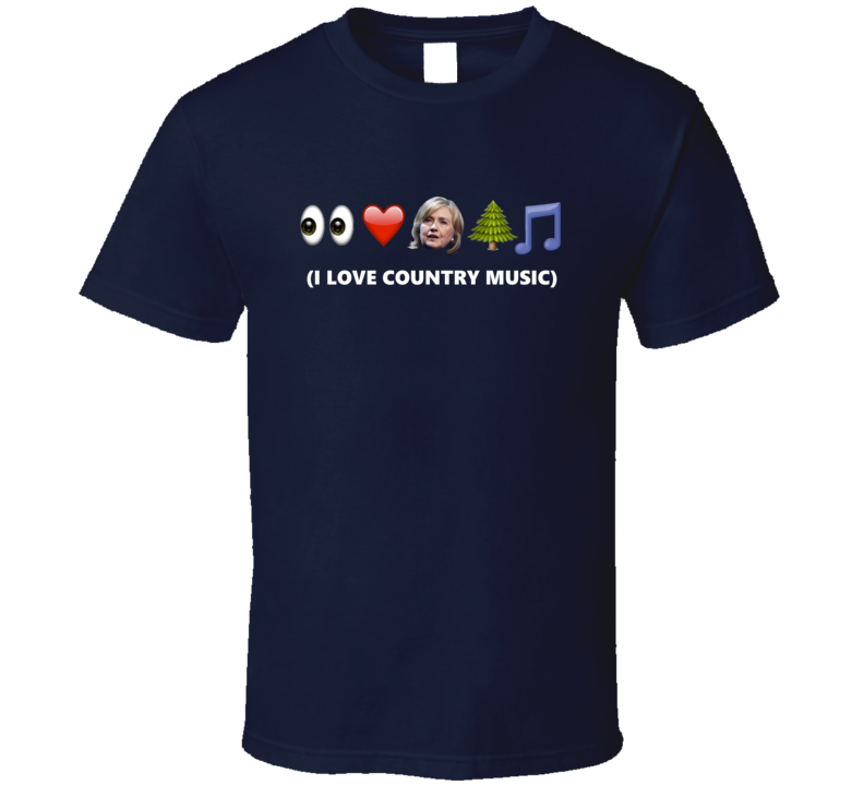 Emoji I Love Country Music Anti Hillary Clinton Funny Trendy Classic T Shirt