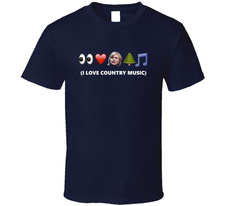 Emoji I Love Country Music Anti Hillary Clinton Funny Trendy Classic T Shirt