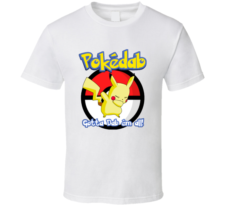 Pokemon Go Pokedab Gotta Dab Em All Funny Trendy Classic T Shirt