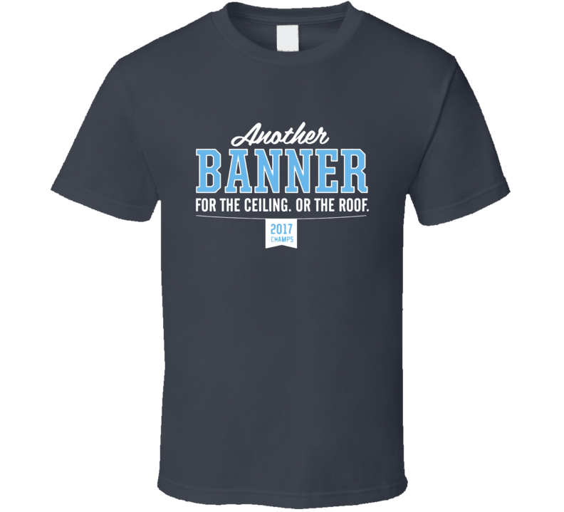 Banner Ceiling or Roof Goat NCAA North Carolina Champions 2017 Basketball T Shirt