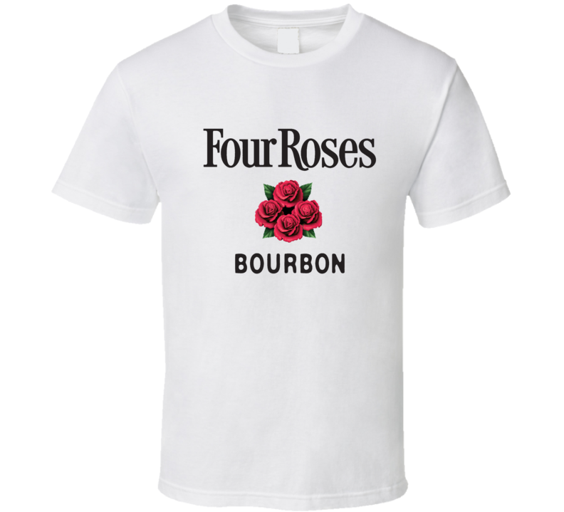 Four Roses Liquor Whiskey Beer Gin Father's Day Gift T Shirt