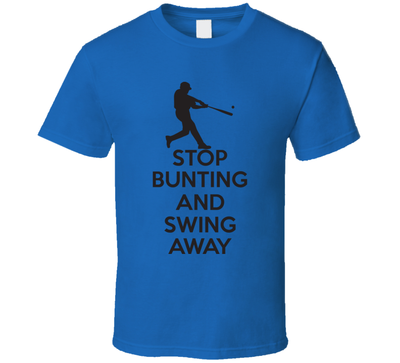 Stop Bunting And Swing Funny Baseball Fathers Day Grandpa Gift T Shirt