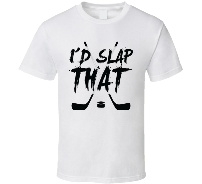 I'd Slap That Funny Hockey Fathers Day Grandpa Gift T Shirt