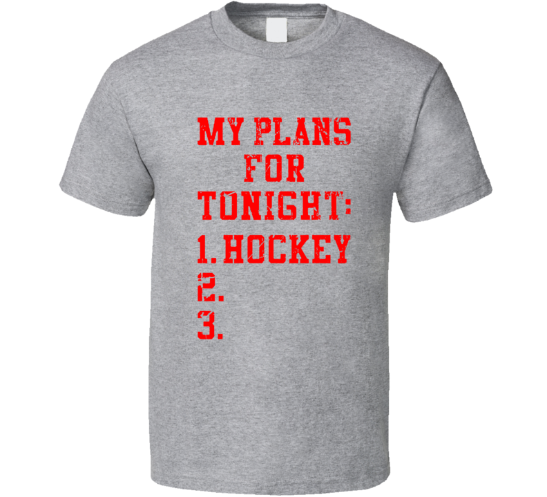 My Plans For Tonight Hockey Funny Farther's Day Gift T Shirt