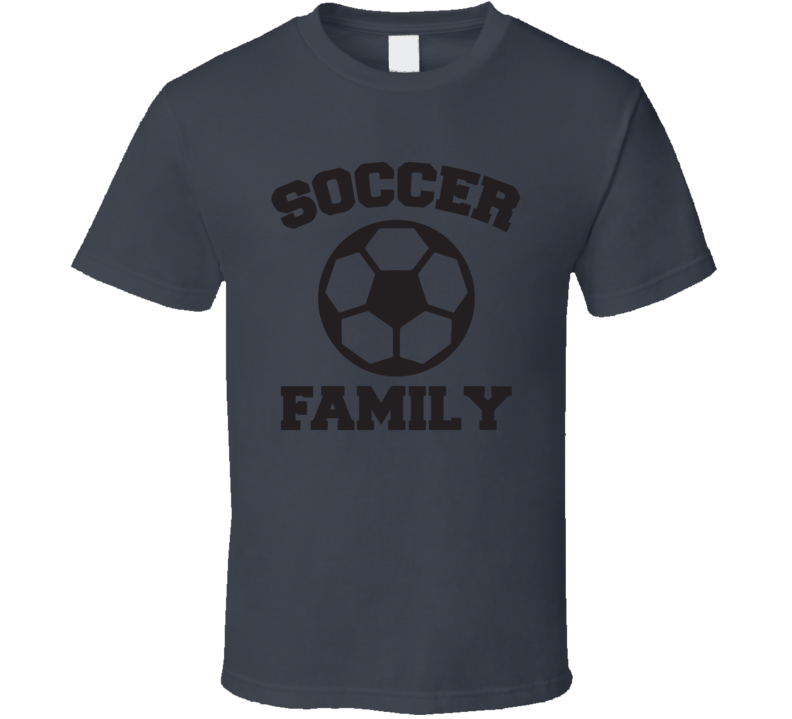Soccer Family Cool Funny Farther's Day Sports Fan Gift T Shirt