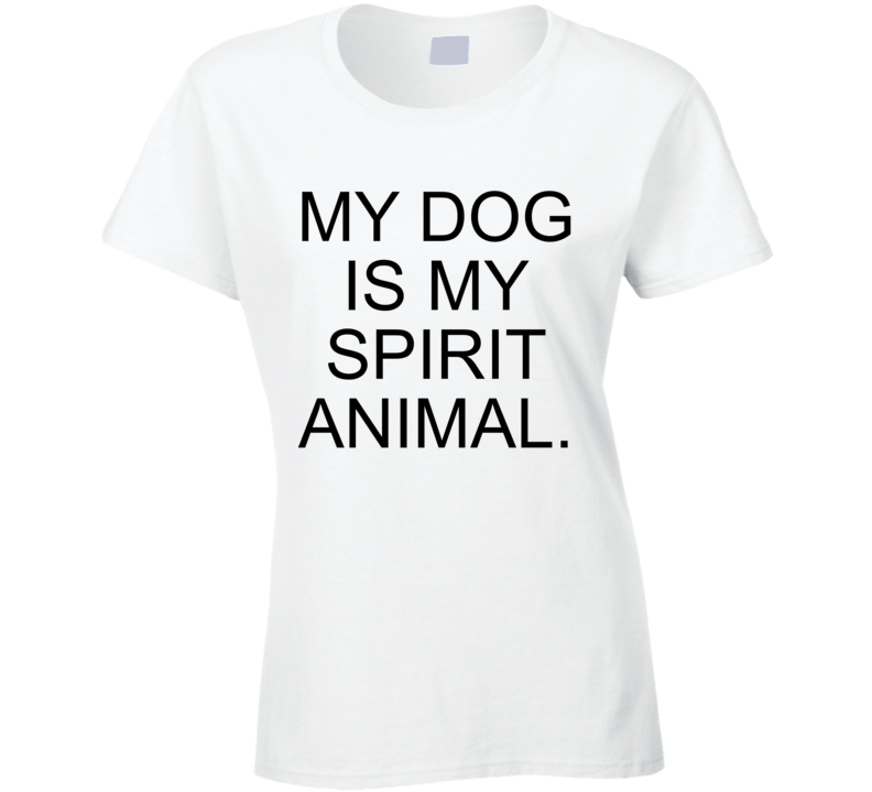 My Dog Is My Spirit Animal Orange County Fan T Shirt