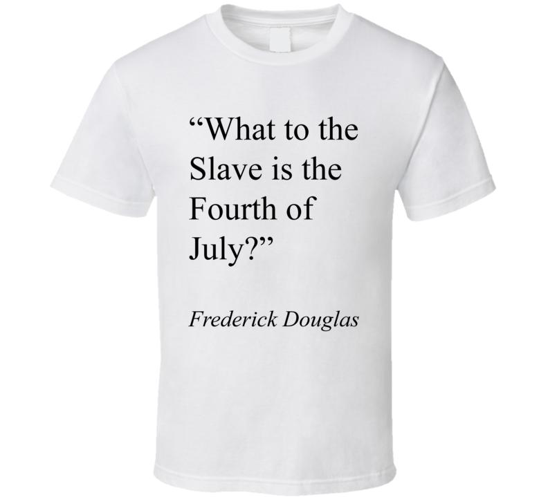 Best Frederick Douglass 4th Of July Fan T Shirt