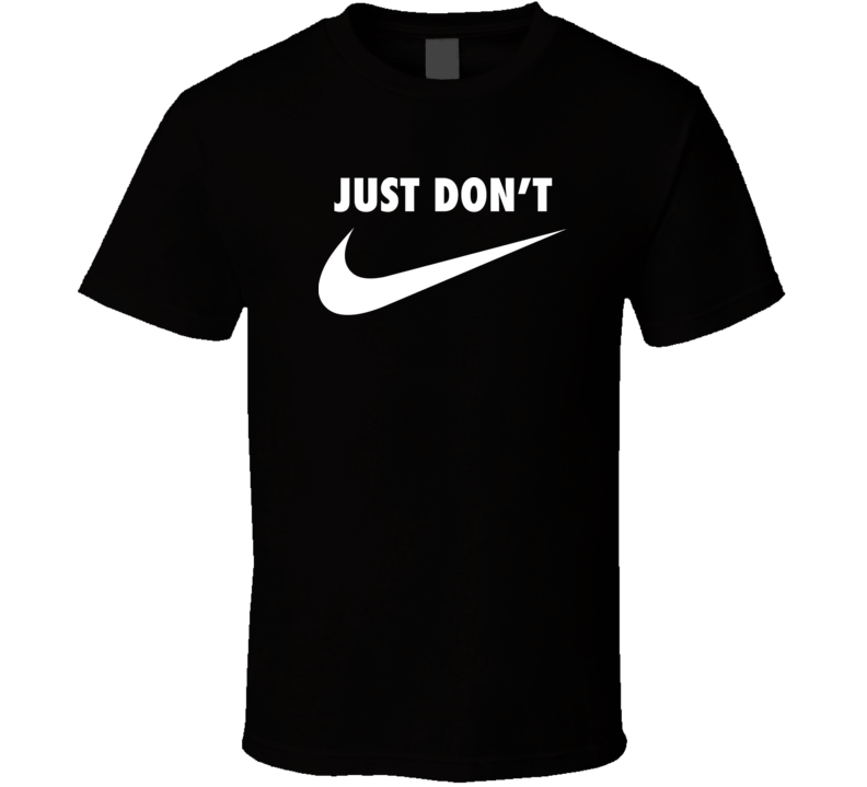 Boycott Nike Just don't do it T Shirt