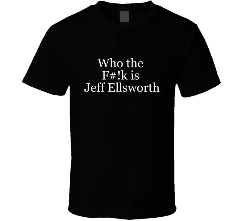 Jeff Ellsworth T Shirt