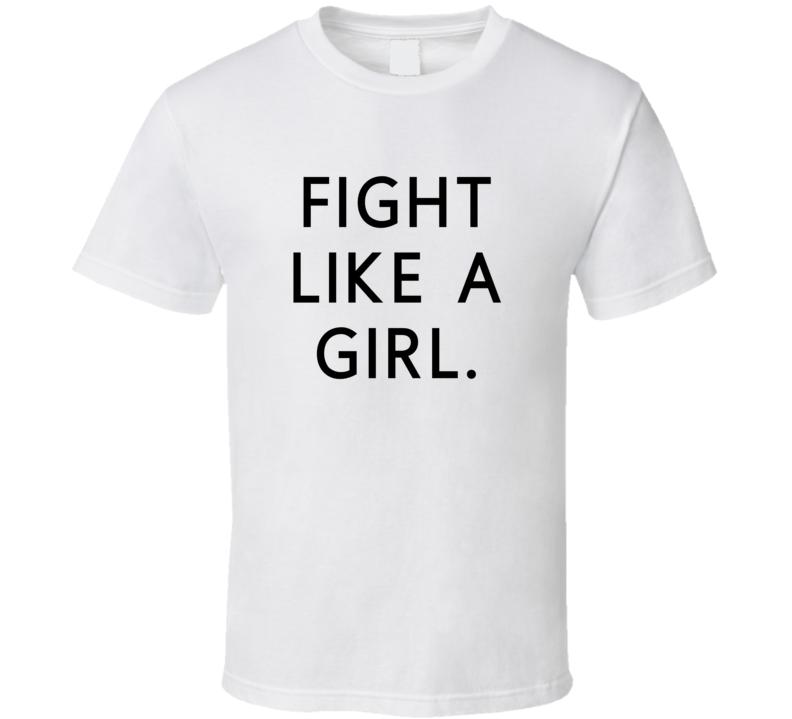 Fight Like A Girl Tshirt