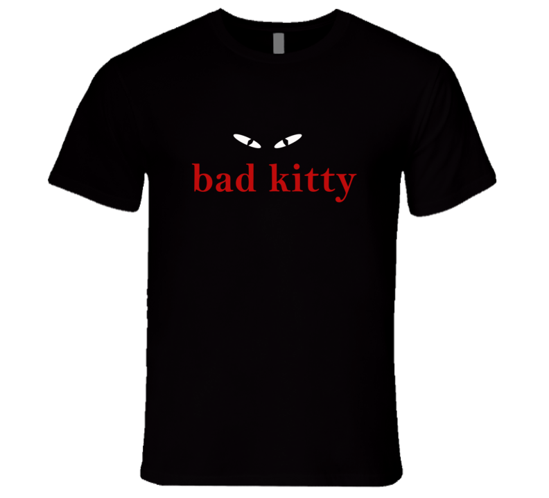 Bad Kitty T Shirt