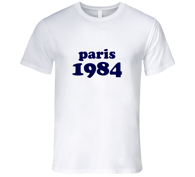 Paris 1984 T Shirt
