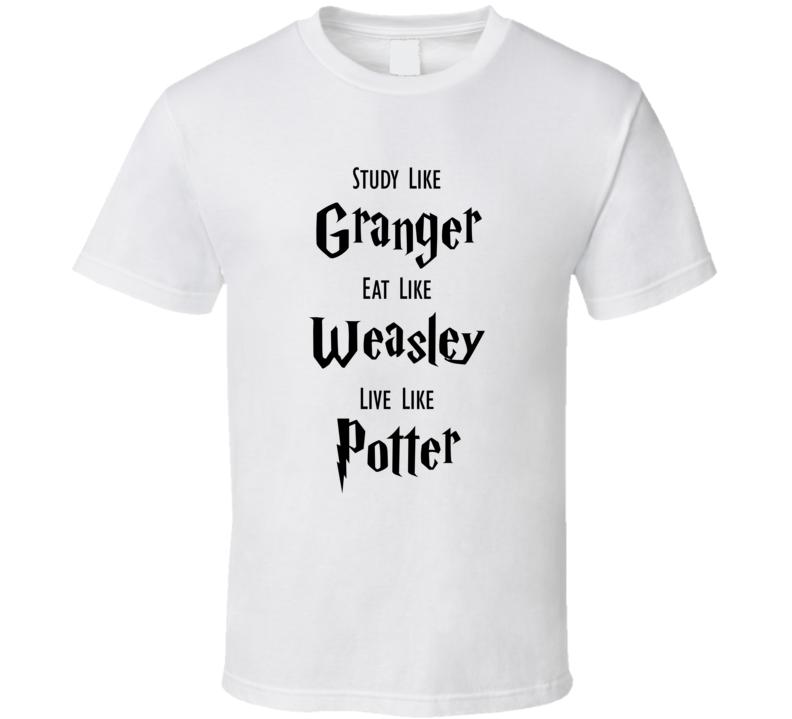 Study like granger eat like weasley T Shirt