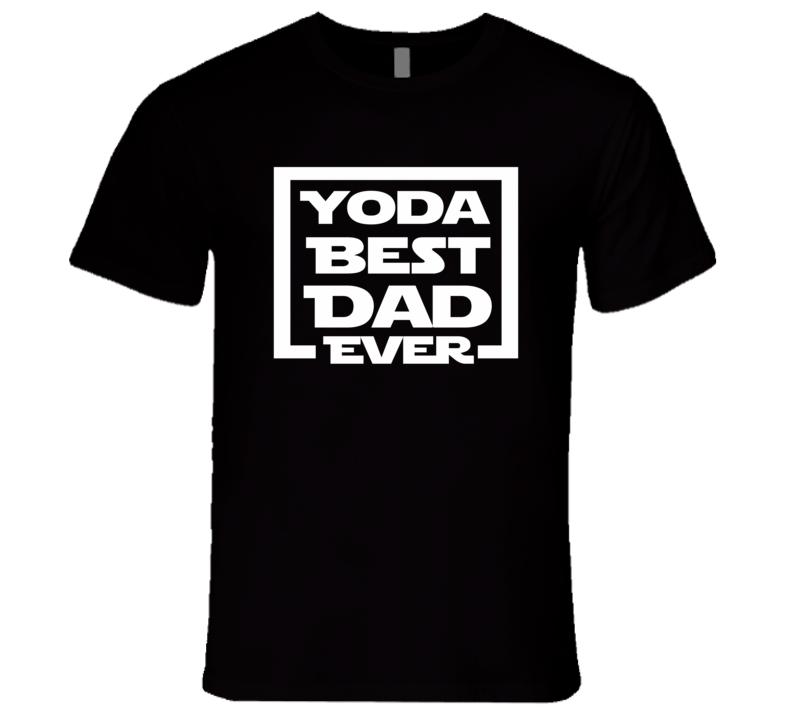 Yoda best dad ever T Shirt