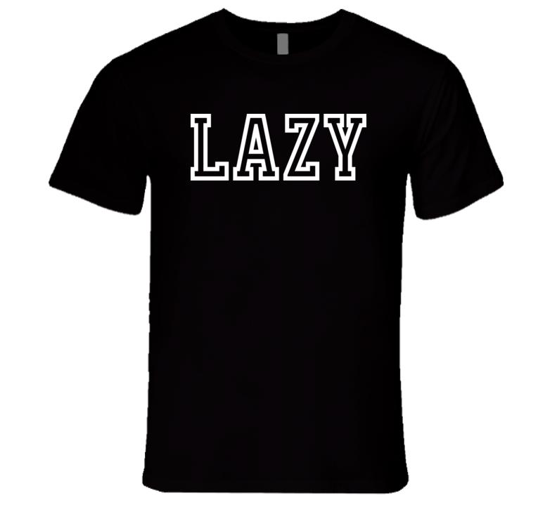 Lazy T Shirt