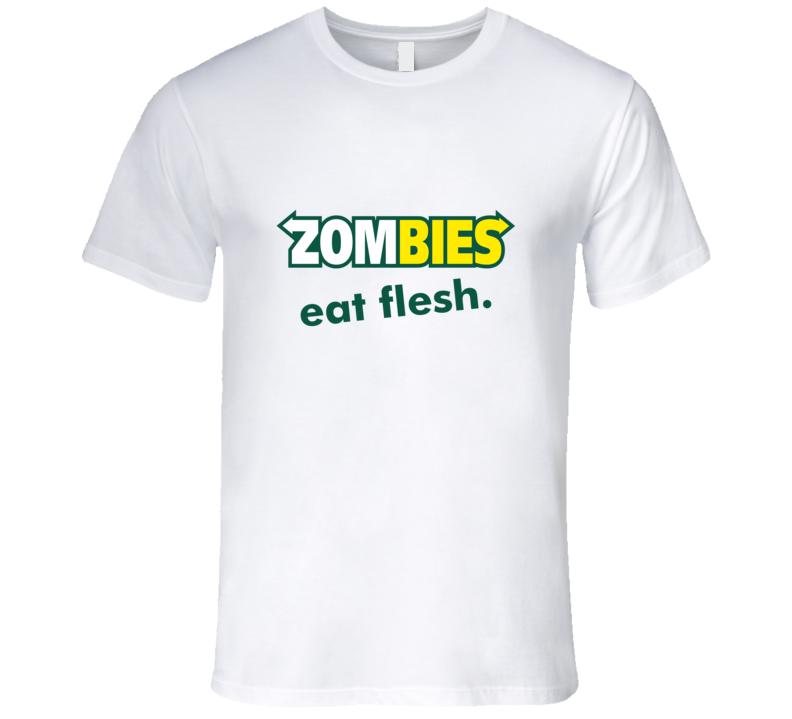 Zombies eat flesh parody T Shirt