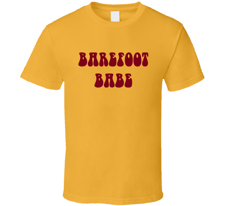 Barefoot babe T Shirt