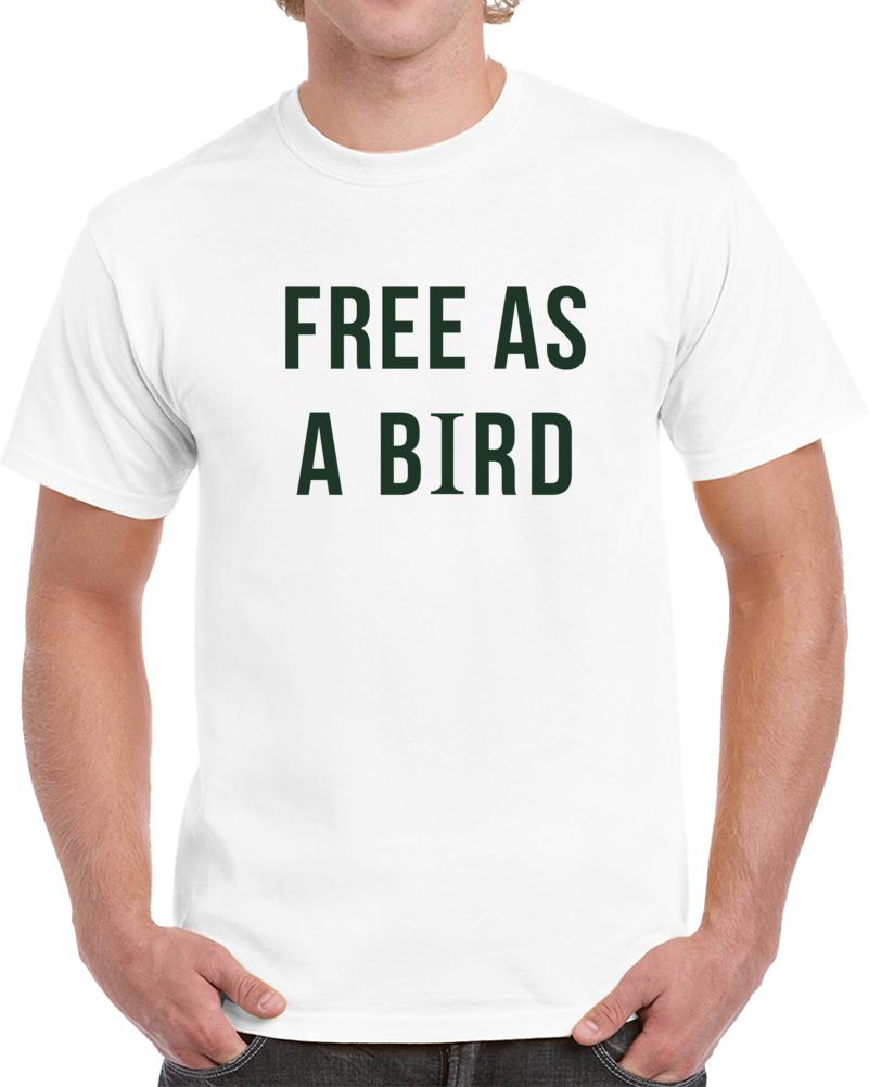 Free As A Bird T Shirt