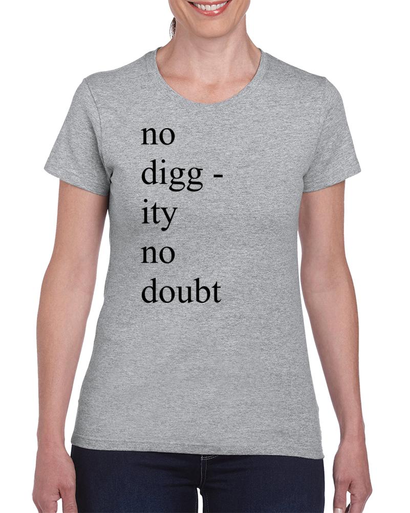 No Diggity No Doubt T Shirt