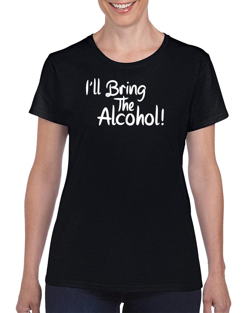 I'll Bring The Alcohol T Shirt