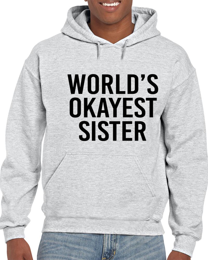 World's Okayest Sister Hoodie