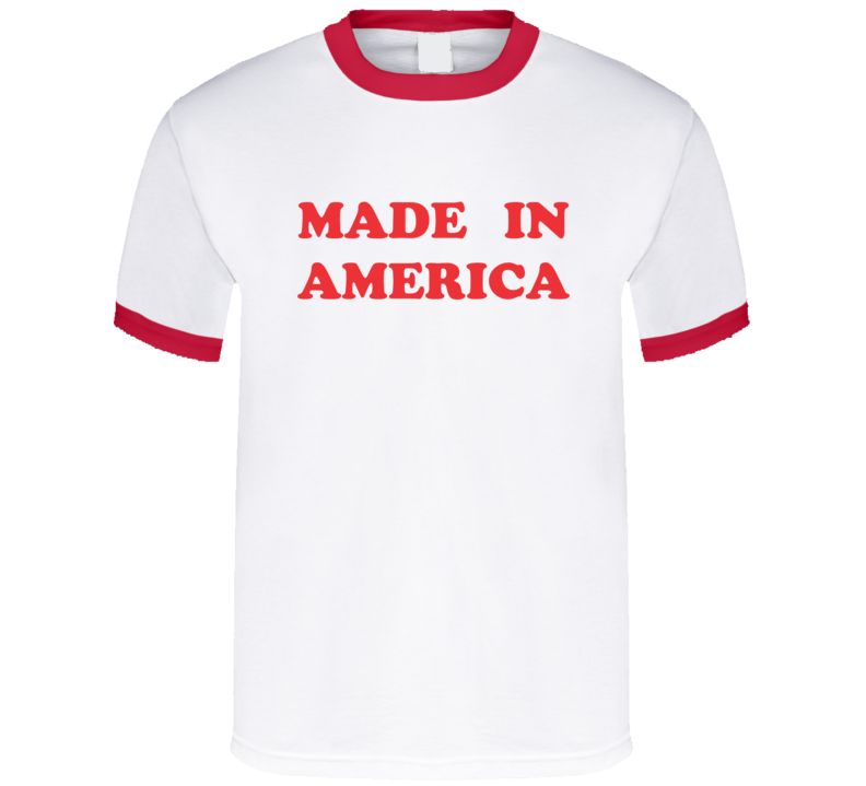 Made In America T Shirt