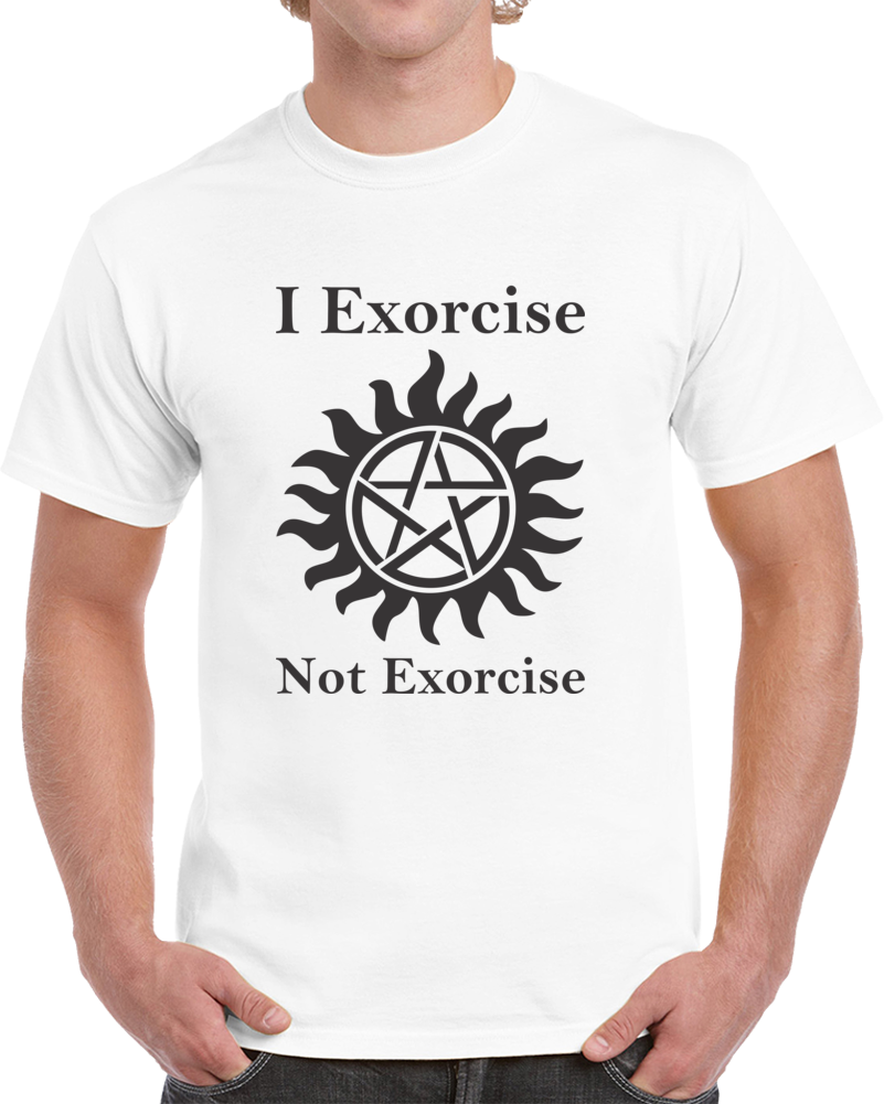 I Exorsice Not Exorsice Supernatural T Shirt