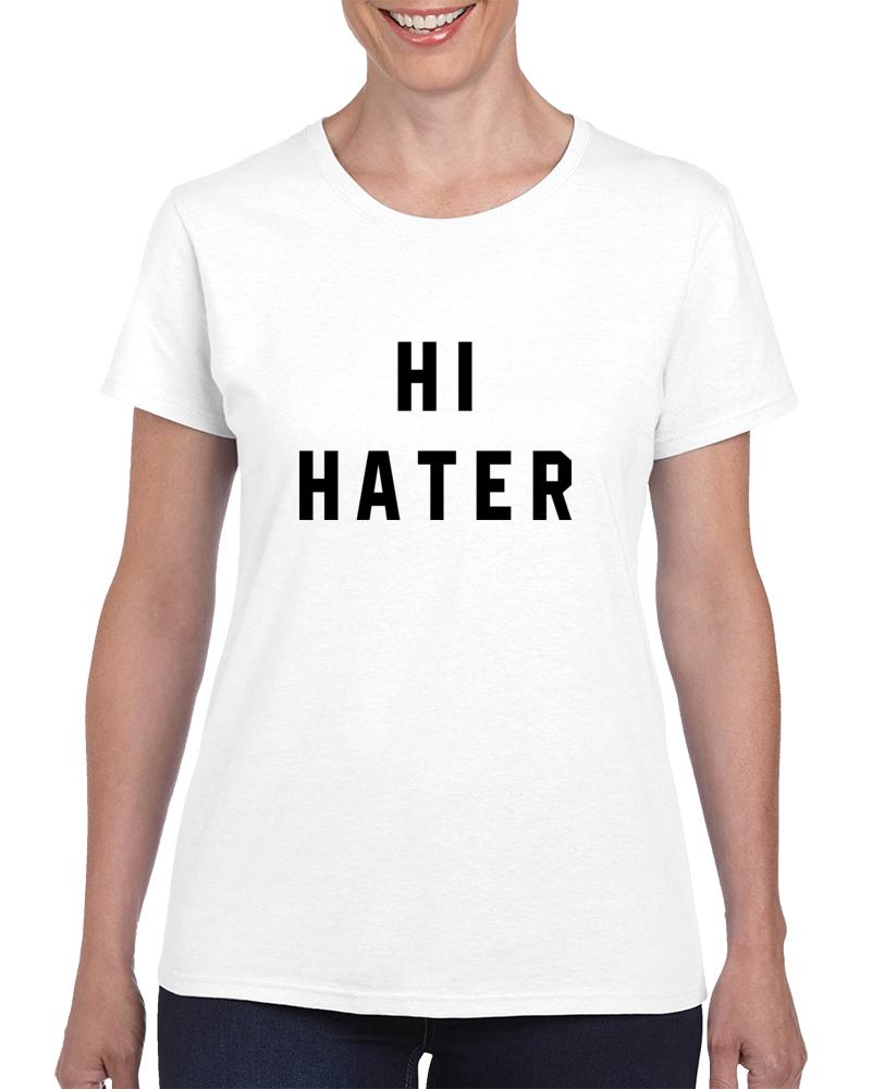 Hi Hater T Shirt