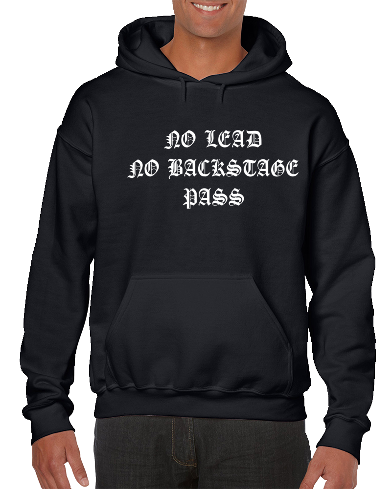 Buy Hoodie No Lead No Backstage Pass Unisex Size Hoodie