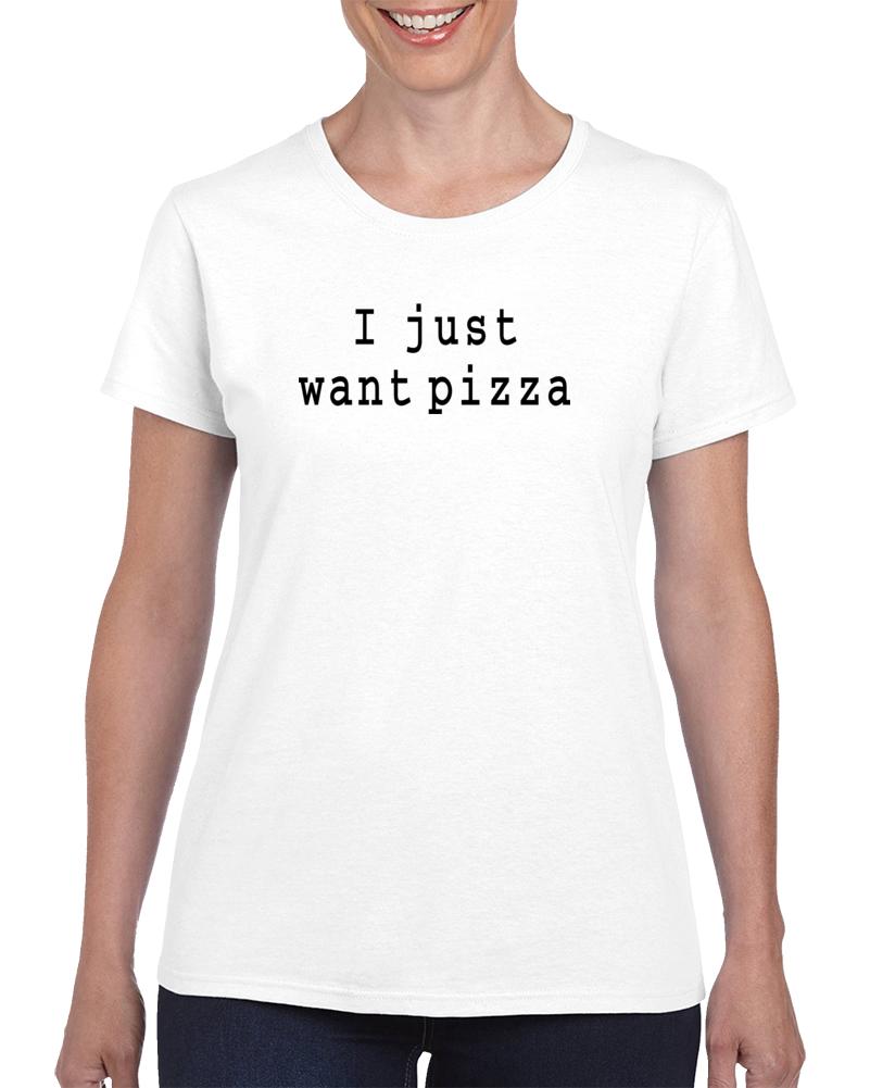 Buy Tshirt QI Just Want Pizza T Shirt