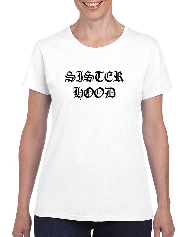 Sister Hood T Shirt
