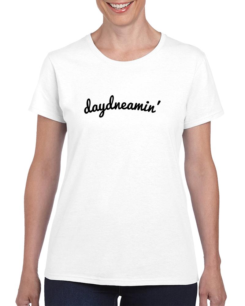 Daydneamin' T Shirt