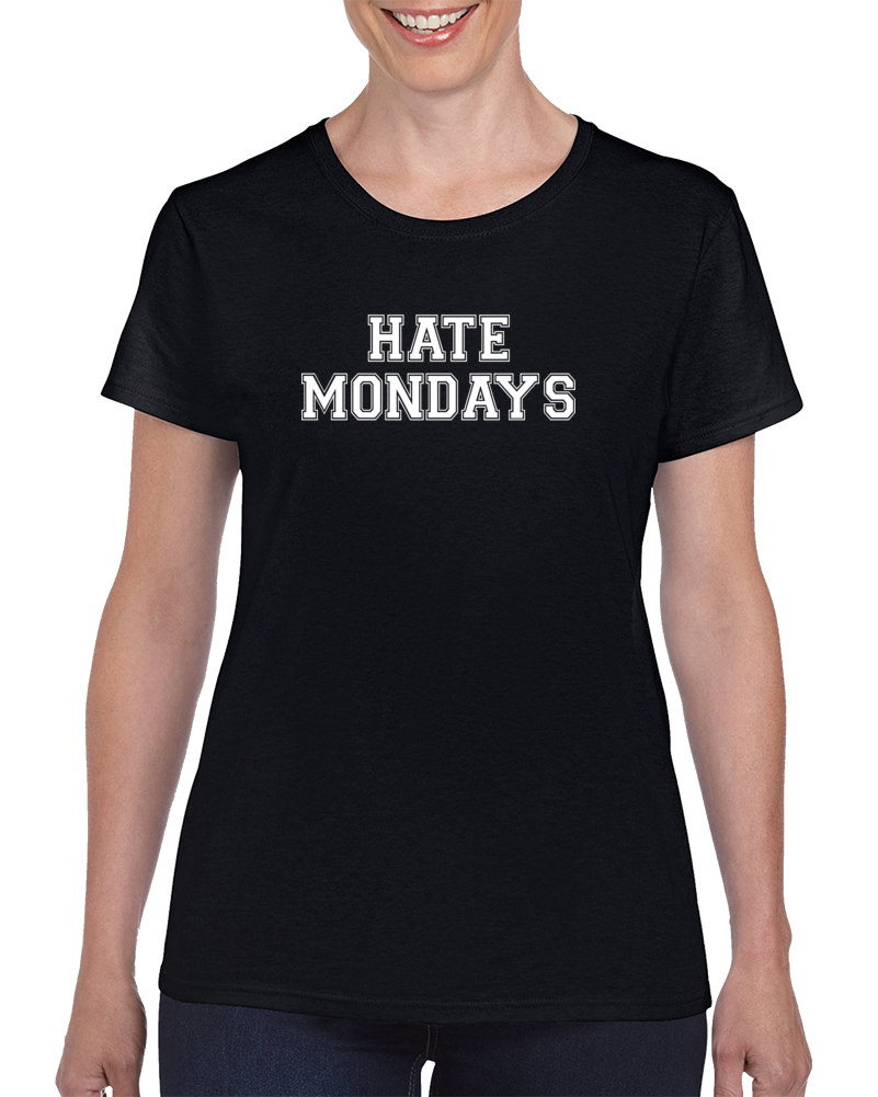Hate Mondays T Shirt