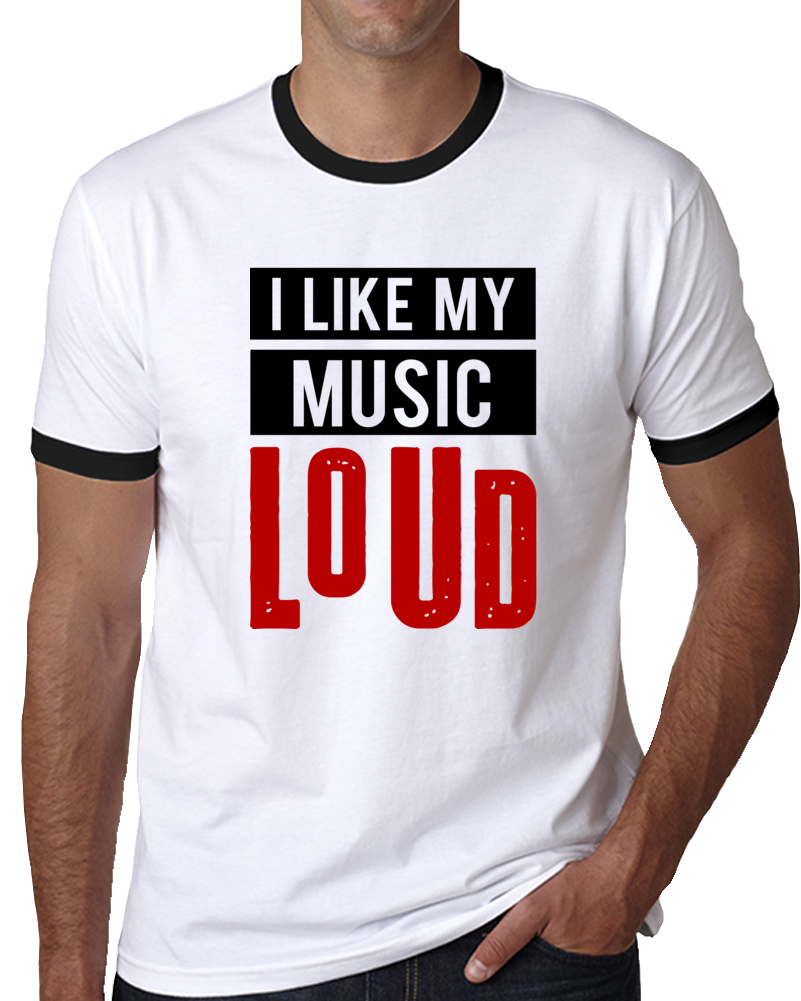 I Like My Music Loud T Shirt