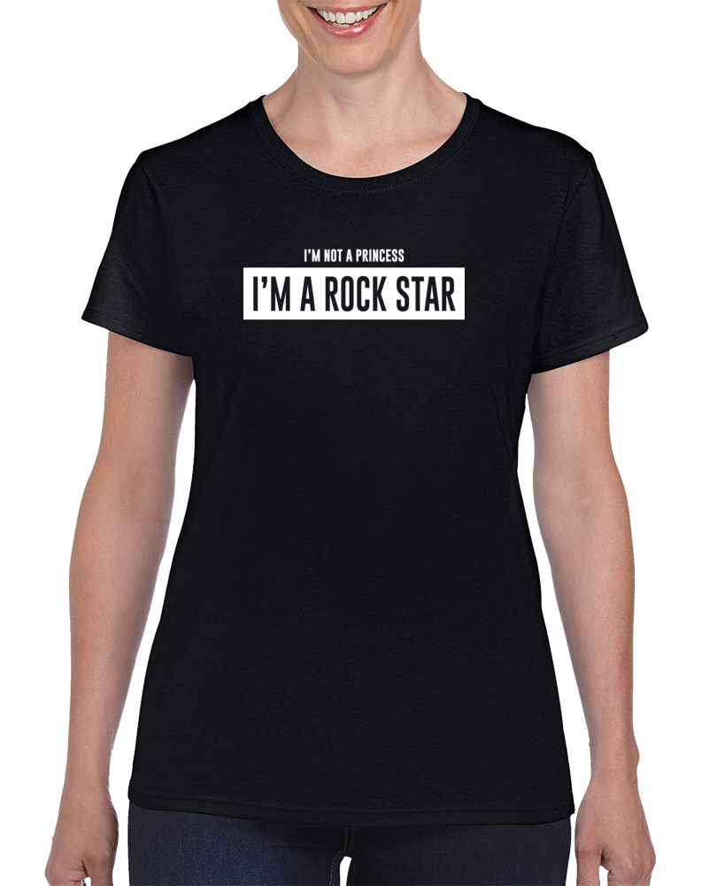 I'm Not A Princess I'm A Rock Star T Shirt