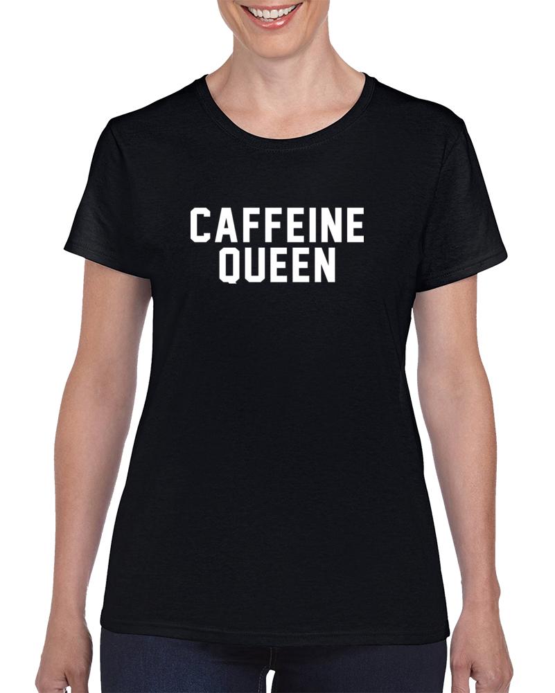 Caffeine Queen T Shirt