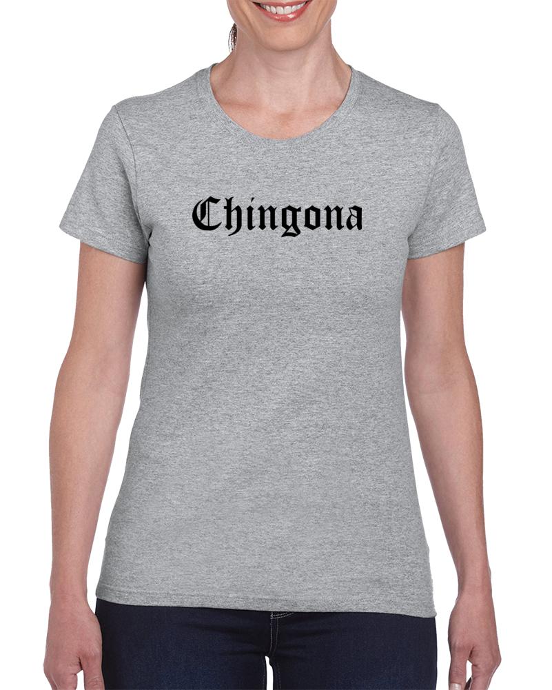 Chingona T Shirt