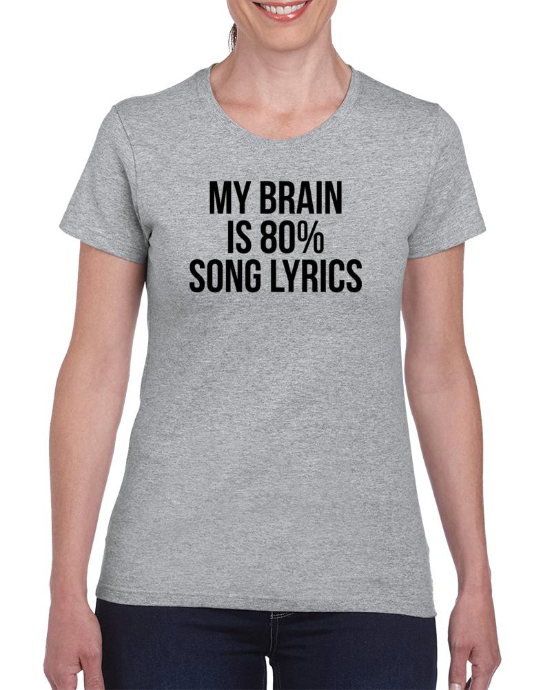 My Brain Is 80% Song Lirics T Shirt