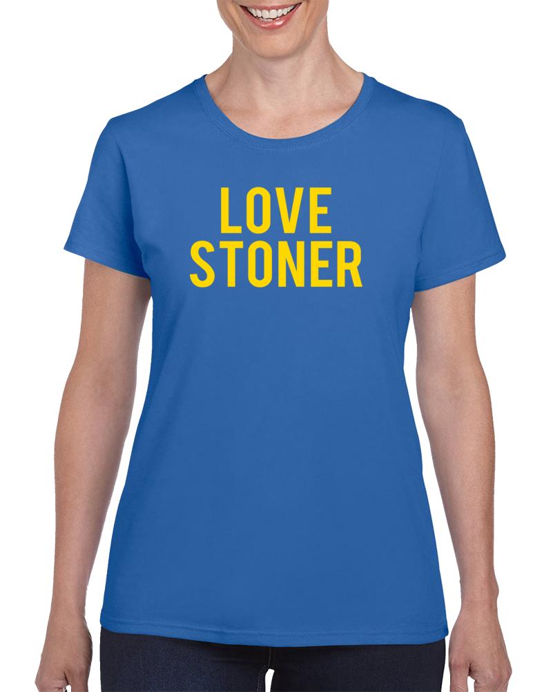 Love Stoner T Shirt