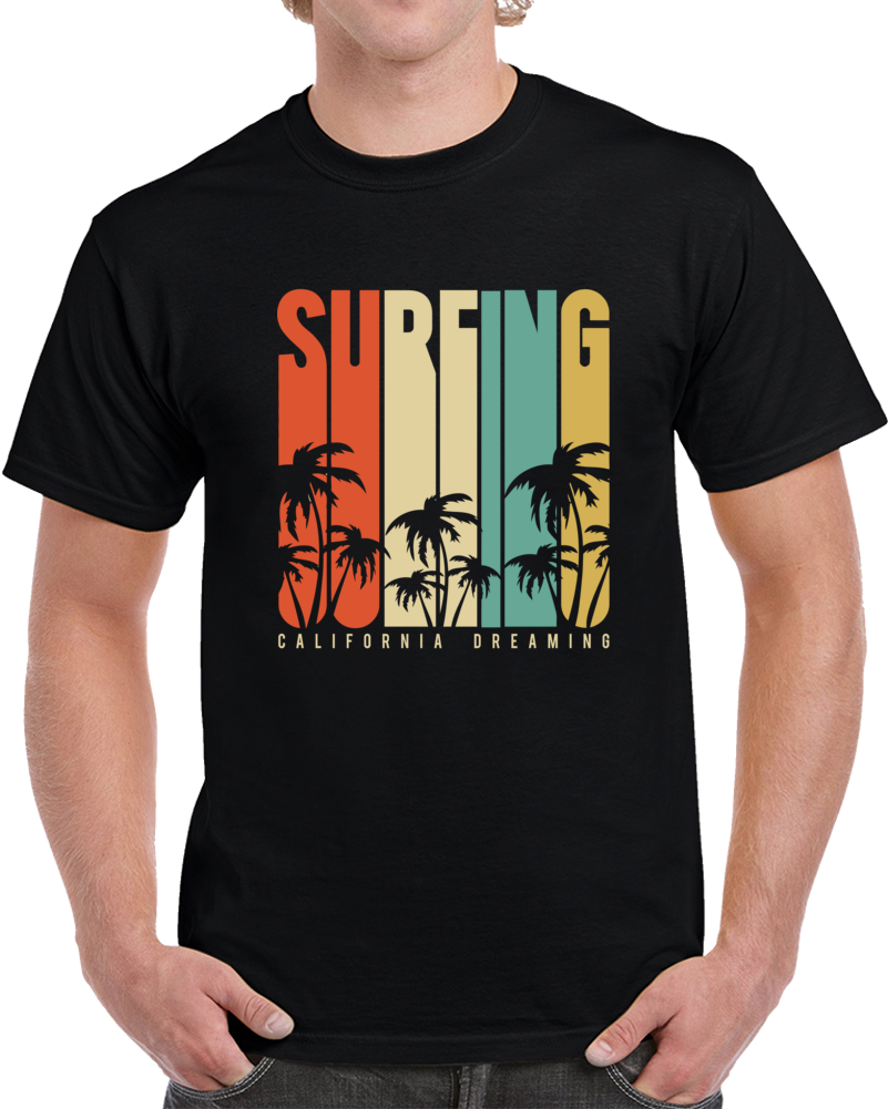 Surfing California Dreaming T Shirt