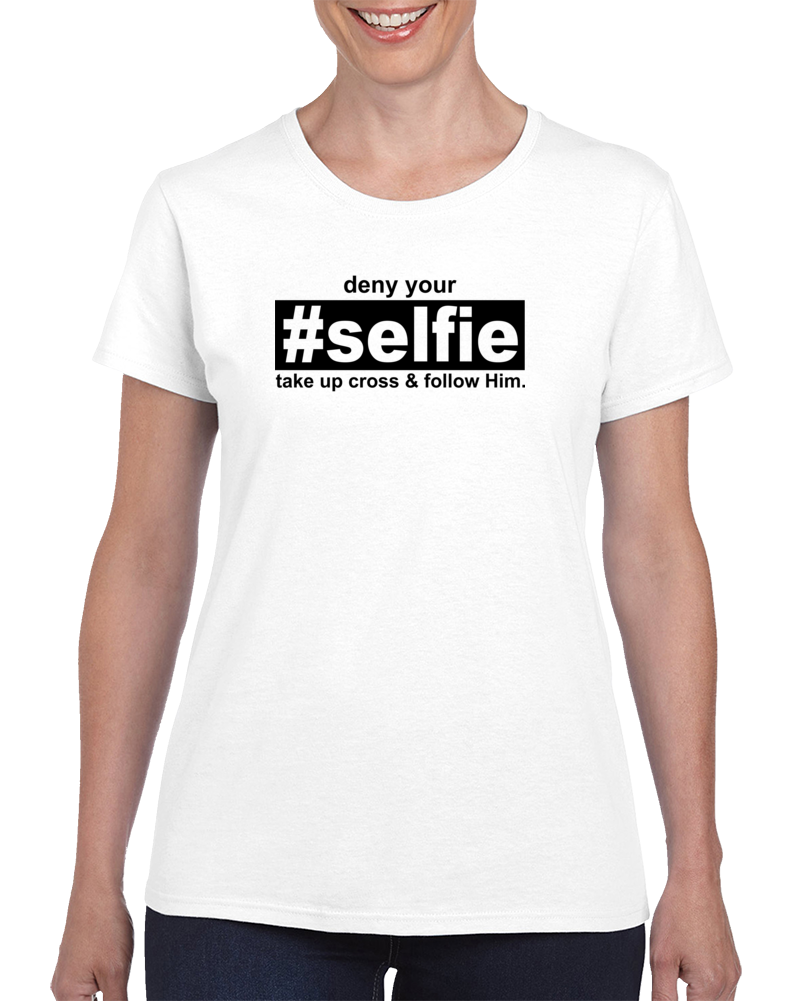Deny Your #selfie T Shirt