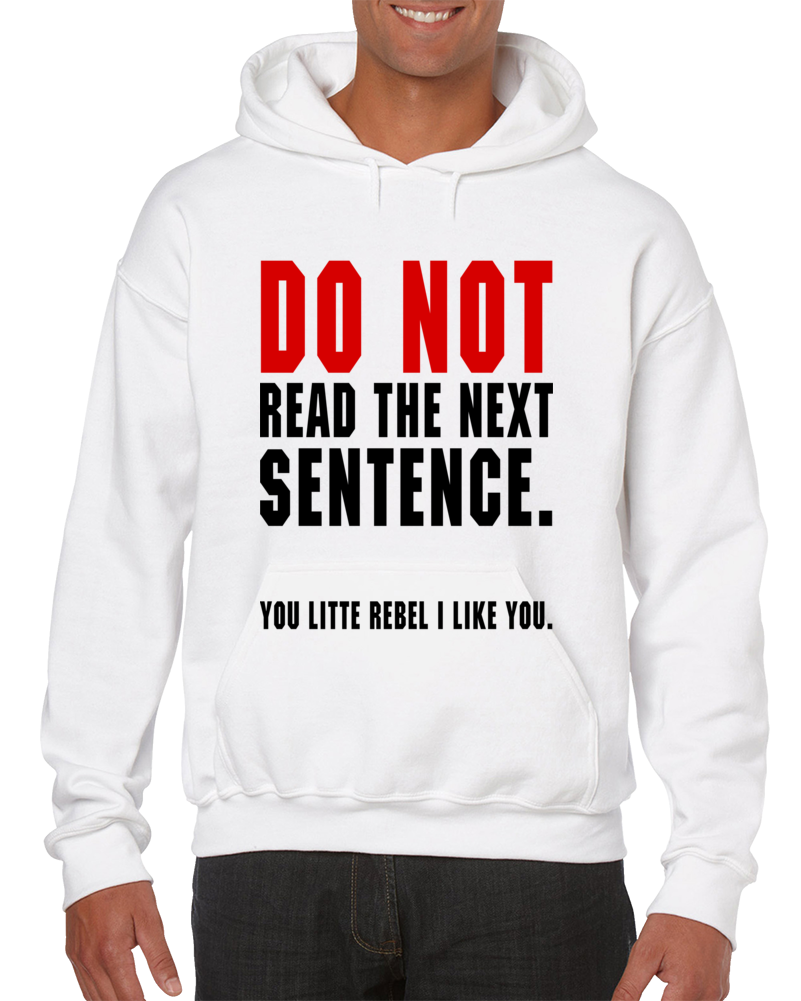 Do Not Read The Next Sentence. Hoodie