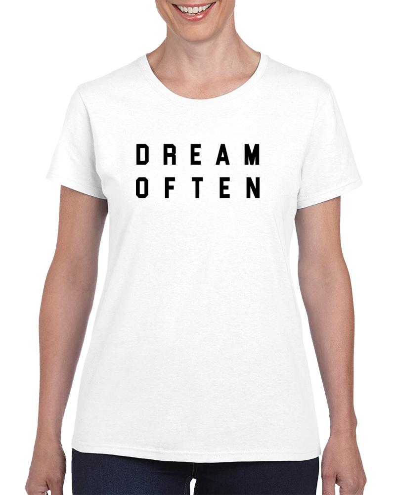 Dream Often T Shirt