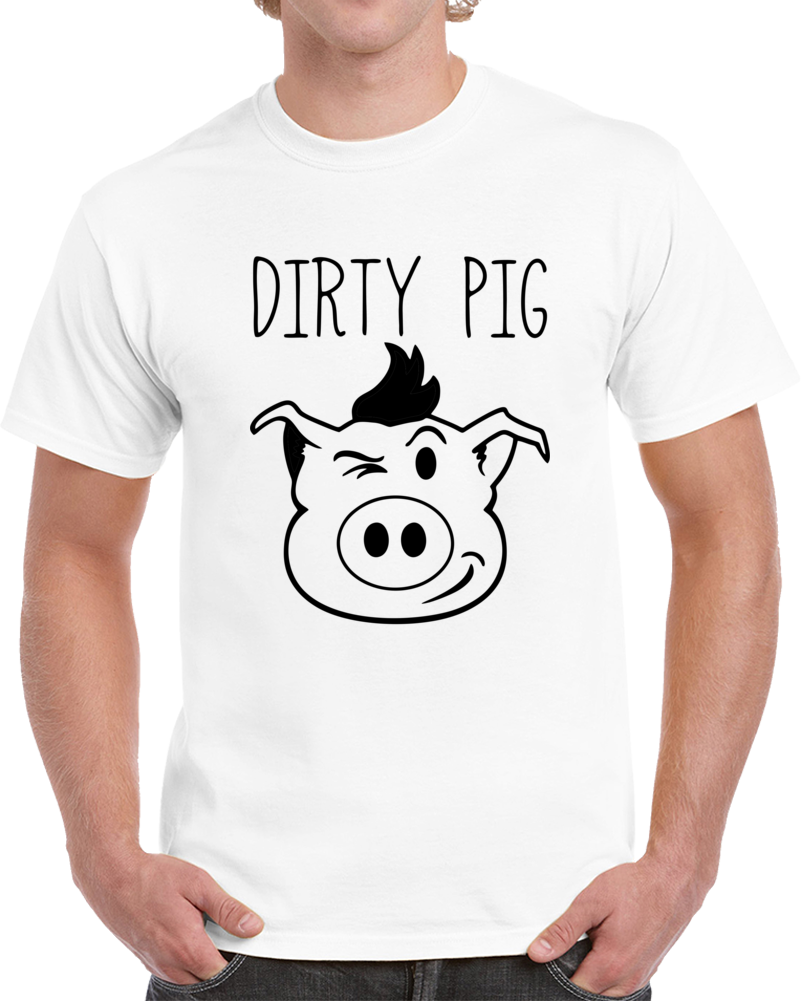 Dirty Pig T Shirt