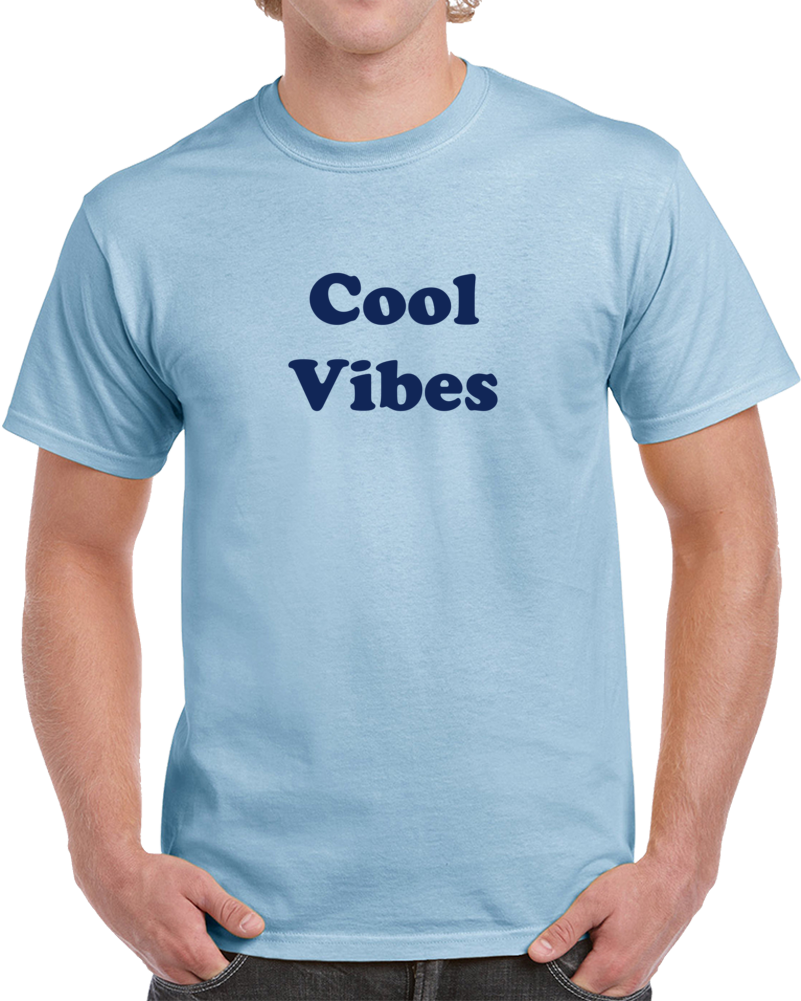 Cool Vibes T Shirt