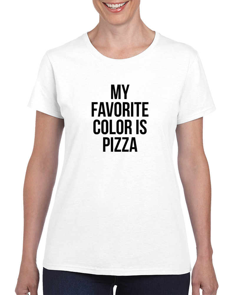 My Favorite Color Is Pizza T Shirt