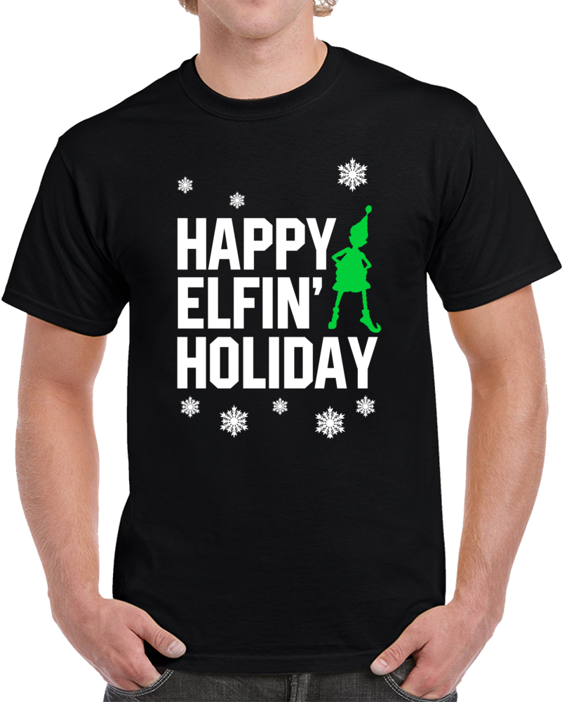 Happy Elfin' Holiday T Shirt